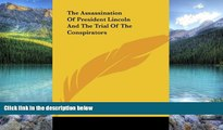 Books to Read  The Assassination Of President Lincoln And The Trial Of The Conspirators  Full