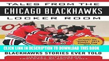 Read Now Tales from the Chicago Blackhawks Locker Room: A Collection of the Greatest Blackhawks