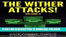[PDF] FREE The Wither Attacks!: The Ultimate Minecraft Comic Book Volume 3 - (An Unofficial