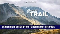 [PDF] Grand Trail: A Magnificent Journey to the Heart of Ultrarunning and Racing Full Collection
