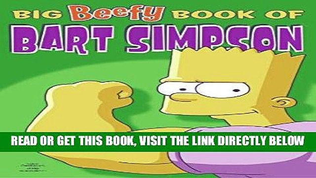 [EBOOK] DOWNLOAD Big Beefy Book of Bart Simpson (Simpsons Comic Compilations) READ NOW