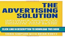 [Ebook] The Advertising Solution: Influence Prospects, Multiply Sales, and Promote Your Brand
