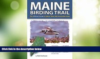 Big Deals  Maine Birding Trail: The Official Guide to More Than 260 Accessible Sites  Full Read