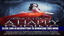 [EBOOK] DOWNLOAD Once Upon a Happy Ending: An Anthology of Reimagined Fairy Tales GET NOW