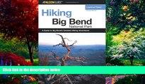 Books to Read  Hiking Big Bend National Park, 2nd (Regional Hiking Series)  Full Ebooks Best Seller