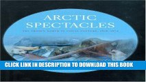 [Ebook] Arctic Spectacles: The Frozen North in Visual Culture, 1818-1875 (Samuel and Althea Stroum