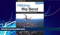 Books to Read  Hiking Big Bend National Park, 2nd (Regional Hiking Series)  Full Ebooks Most Wanted