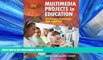 For you Multimedia Projects in Education: Designing, Producing, and Assessing, 4th Edition