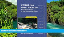 Must Have  Carolina Whitewater: A Paddler s Guide to the Western Carolinas (Canoe and Kayak