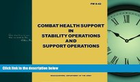complete  Combat Health Support in Stability Operations and Support Operations (FM 8-42)