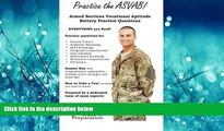 FULL ONLINE  Practice the ASVAB: Armed Services Vocational Aptitude Battery Practice Questions
