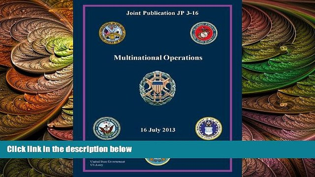 complete  Joint Publication JP 3-16 Multinational Operations 16 July 2013
