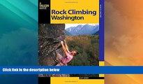 Big Deals  Rock Climbing Washington (Regional Rock Climbing Series)  Full Read Best Seller