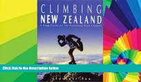 Must Have  Climbing New Zealand: A Crag Guide for the Travelling Rock Climber  READ Ebook Full