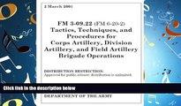 FULL ONLINE  Field Manual FM 3-09.22 (FM 6-20-2) Tactics, Techniques, and Procedures for Corps
