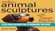 Make Animal Scuptures With Paper Mache Clay: How to Create Stunning