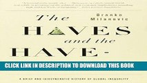 [Ebook] The Haves and the Have-Nots: A Brief and Idiosyncratic History of Global Inequality