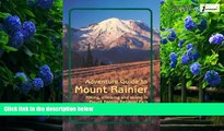 Books to Read  Adventure Guide to Mount Rainier: Hiking, Climbing and Skiing in Mt. Rainier