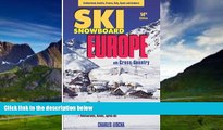 Big Deals  Ski Snowboard Europe: Best Ski Vacations at Over 75 European Ski Resorts, 14th Edition