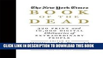 [EBOOK] DOWNLOAD The New York Times Book of the Dead: 320 Print and 10,000 Digital Obituaries of