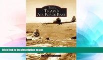 Must Have  Travis Air Force Base   (CA)  (Images of America)  Premium PDF Online Audiobook
