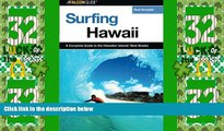 Big Deals  Surfing Hawaii: A Complete Guide To The Hawaiian Islands  Best Breaks (Surfing Series)
