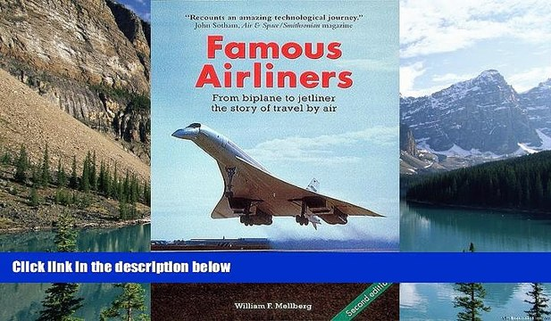 Big Deals  Famous Airliners: From Biplane to Jetliner, the Story of Travel by Air  Best Seller