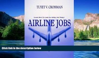 Must Have  Airline Jobs; Land An Airline Job As You Learn What Training Is Needed, Strategies For