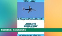 READ FULL  A Brief Introduction To Airline Frequent Flyer Schemes And Which Ones You Should Join