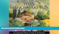 READ FULL  Karen Brown s Italy Bed   Breakfasts 2010: Exceptional Places to Stay   Itineraries