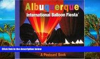 Deals in Books  Albuquerque International Balloon Fiesta: A Postcard Book (Postcard Books)  READ