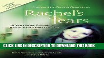 Read Now Rachel s Tears: 10th Anniversary Edition: The Spiritual Journey of Columbine Martyr