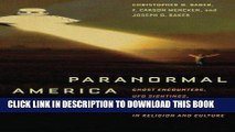 Read Now Paranormal America: Ghost Encounters, UFO Sightings, Bigfoot Hunts, and Other Curiosities