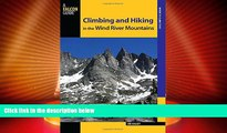 Big Deals  Climbing and Hiking in the Wind River Mountains (Climbing Mountains Series)  Full Read