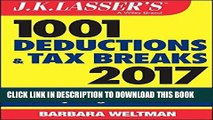 [Free Read] J.K. Lasser s 1001 Deductions and Tax Breaks 2017: Your Complete Guide to Everything