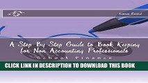 [Free Read] A Step By Step Guide to Book Keeping for Non Accounting Professionals Free Online