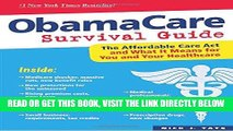 [READ] EBOOK ObamaCare Survival Guide: The Affordable Care Act and What It Means for You and Your