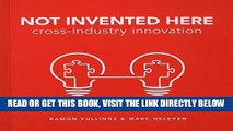[DOWNLOAD] PDF Not Invented Here: Cross-industry Innovation New BEST SELLER[BOOK] PDF Not Invented