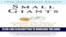 [Free Read] Small Giants: Companies That Choose to Be Great Instead of Big, 10th-Anniversary