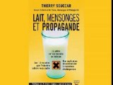 Lait, mensonges et propagande - Thierry Souccar # 1/3