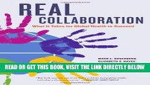 [READ] EBOOK Real Collaboration: What It Takes for Global Health to Succeed (California/Milbank