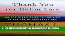 [Free Read] Thank You for Being Late: An Optimist s Guide to Thriving in the Age of Accelerations