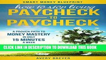 [Free Read] How to Stop Living Paycheck to Paycheck (2nd Edition): A proven path to money mastery