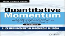 [Free Read] Quantitative Momentum: A Practitioner s Guide to Building a Momentum-Based Stock