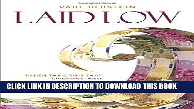 [Free Read] Laid Low: Inside the Crisis That Overwhelmed Europe and the IMF Free Online