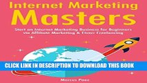 [Free Read] Internet Marketing Masters: Start an Internet Marketing Business for Beginners via