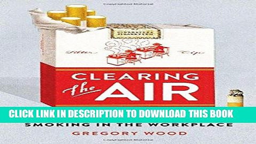 [Free Read] Clearing the Air: The Rise and Fall of Smoking in the Workplace Free Online