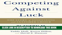 [Free Read] Competing Against Luck: The Story of Innovation and Customer Choice Free Online