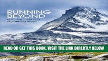 [READ] EBOOK Running Beyond: Epic Ultra, Trail and Skyrunning Races BEST COLLECTION