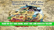 [READ] EBOOK Invasion of the Doodle Aliens - Adult Coloring Book: Fun and Relaxation with Aliens
